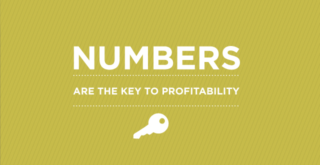 Numbers are the key to profitability.