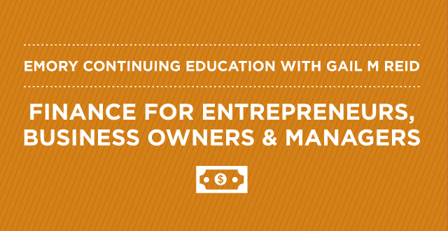 Gail M Reid: FINANCE FOR ENTREPRENEURS, BUSINESS OWNERS & MANAGERS
