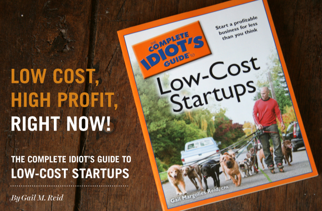 Low Cost, High Profit Right Now! The Complete Idiot's Guide to Low-Cost Startups by Gail Reid